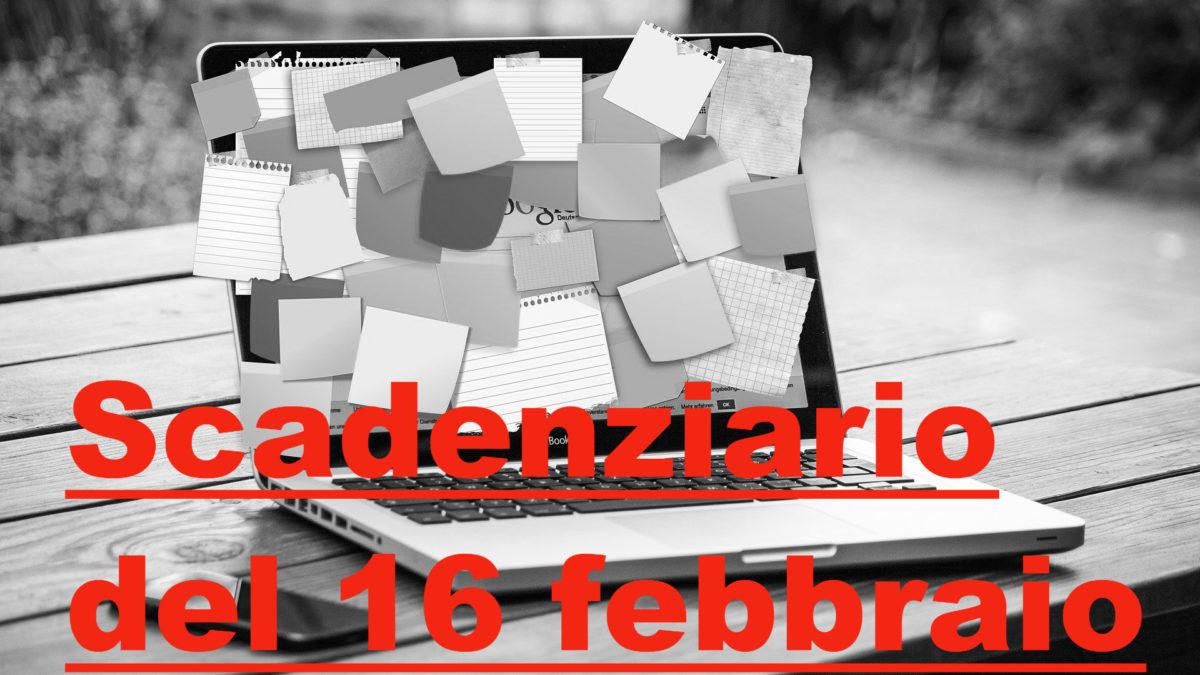 Scadenziario 16 febbraio