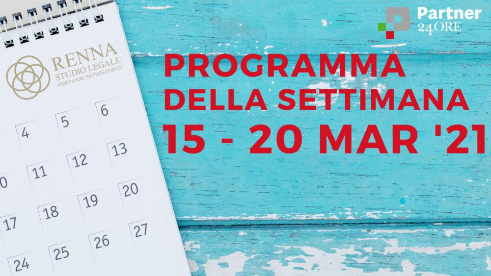 Programma della settimana 15 - 20 marzo 2021